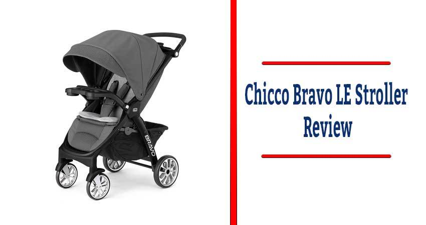Chicco Bravo LE Stroller Review