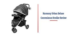 Harmony Urban Deluxe Convenience Stroller Review