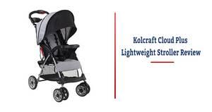 Kolcraft Cloud Plus Lightweight Stroller Review