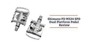 Shimano PD M324 SPD Dual Platform Pedal Review