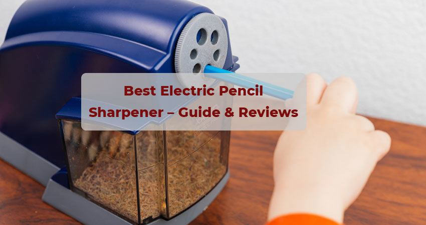 Best Electric Pencil Sharpener